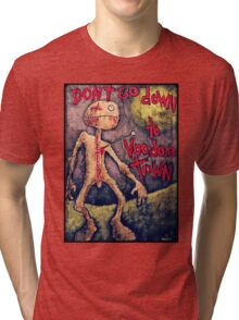 Don't Go Down To Voodoo Town Tri-blend T-Shirt
