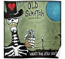 Old Scratch Where's Your Jesus Now Poster