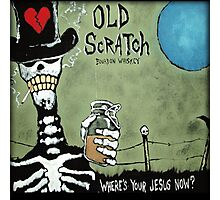 Old Scratch Where's Your Jesus Now Photographic Print