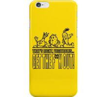 GTFO Vegetables! iPhone Case/Skin