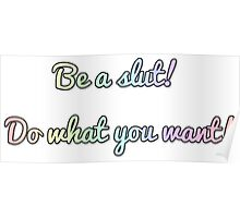 do whatever you want! Poster