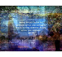 Inspirational Lao Tzu spiritual Courage quote Photographic Print