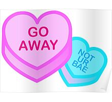 Not your bae so go away Poster