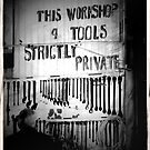This Workshop and Tools Strictly Private by LouJay