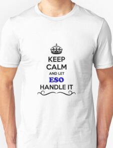 Keep Calm and Let ESO Handle it T-Shirt