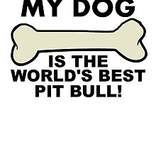 World's Best Pit Bull by GiftIdea