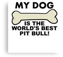 World's Best Pit Bull Canvas Print