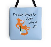 The Lazy Brown Fox Didn't Give A Shit Tote Bag