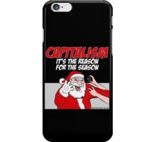 Capitalism - It's the reason for the season iPhone Case/Skin