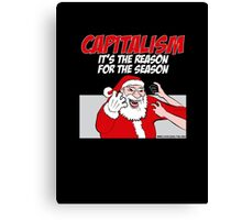 Capitalism - It's the reason for the season Canvas Print