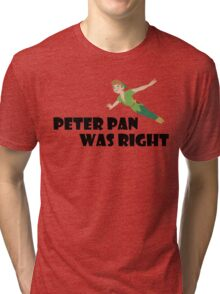 Peter Pan was right Tri-blend T-Shirt