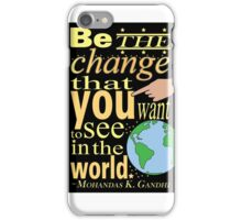 Typography - Gandhi Quote iPhone Case/Skin