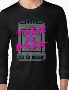 Take Me Back Long Sleeve T-Shirt