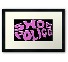SHOE POLICE Framed Print