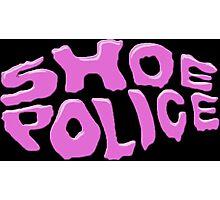 SHOE POLICE Photographic Print
