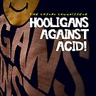 Hooligans Against Acid by casualco