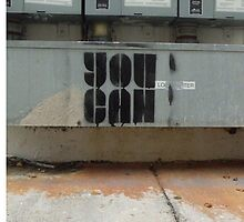 You Can - Stencil Art by RendaWriter