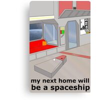 my next home will be a spaceship Canvas Print