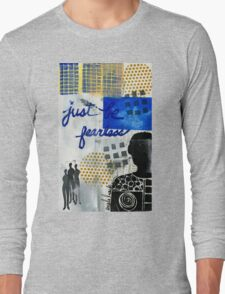 Just Be FEARLESS Long Sleeve T-Shirt