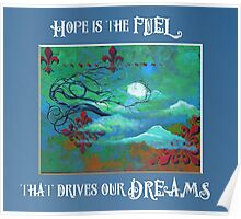 Hope is the fuel - Art by ANGIECLEMENTINE Poster