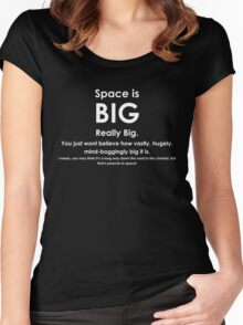 Space is BIG - Hitchhikers Guide to the Galaxy - dark background Women's Fitted Scoop T-Shirt