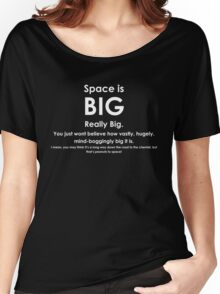 Space is BIG - Hitchhikers Guide to the Galaxy - dark background Women's Relaxed Fit T-Shirt