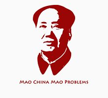 Mao China Mao Problems Unisex T-Shirt
