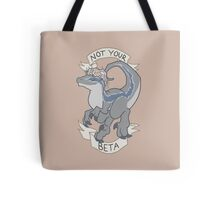 Not Your Beta Tote Bag