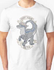 Not Your Beta Unisex T-Shirt