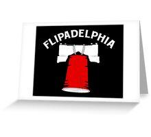 Flipadelphia Greeting Card