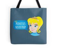 Real princesses never poop Tote Bag