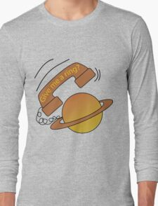 Saturn - Give Me a Ring? Long Sleeve T-Shirt