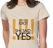 Vauseman - She said Yes Womens Fitted T-Shirt