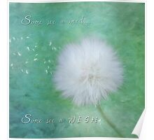 Inspirational Art - Some See A Wish Poster