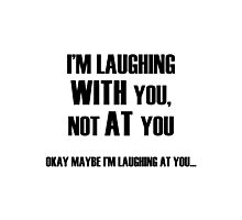 Laughing With You Photographic Print