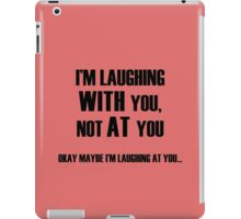Laughing With You iPad Case/Skin
