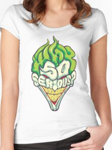 Why so Serious Women's Fitted Scoop T-Shirt