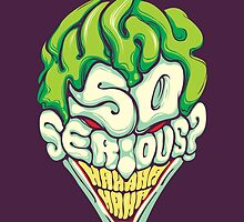 Why so Serious by dracoimagem