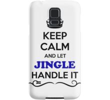 Keep Calm and Let JINGLE Handle it Samsung Galaxy Case/Skin