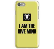 I Am The Hive Mind iPhone Case/Skin