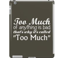 More is More iPad Case/Skin