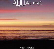 NIGHTWAVES (original sleeve) by Aqualise