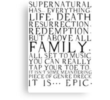 Supernatural is epic. Canvas Print