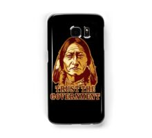 Trust The Government Sitting Bull Edition Samsung Galaxy Case/Skin