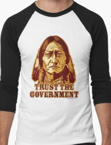 Trust The Government Sitting Bull Edition Men's Baseball ¾ T-Shirt