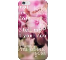Tell Me About Your Son iPhone Case/Skin