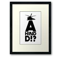 A Hind D!? Framed Print