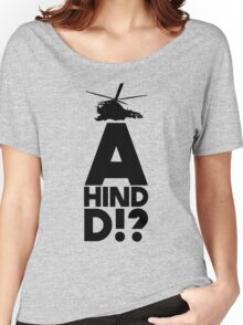 A Hind D!? Women's Relaxed Fit T-Shirt