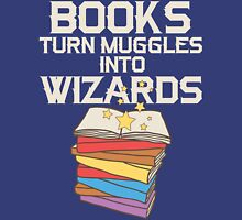 Books Turn Muggles Into Wizards T Shirt Womens Fitted T-Shirt
