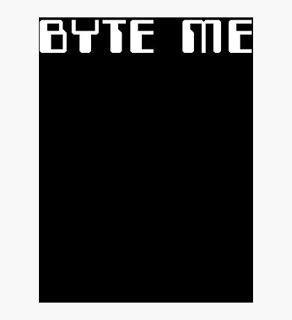 Byte Me T Shirt Photographic Print